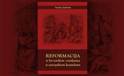 Stanko Jambrek: Reformacija u hrvatskim zemljama u europskom kontekstu